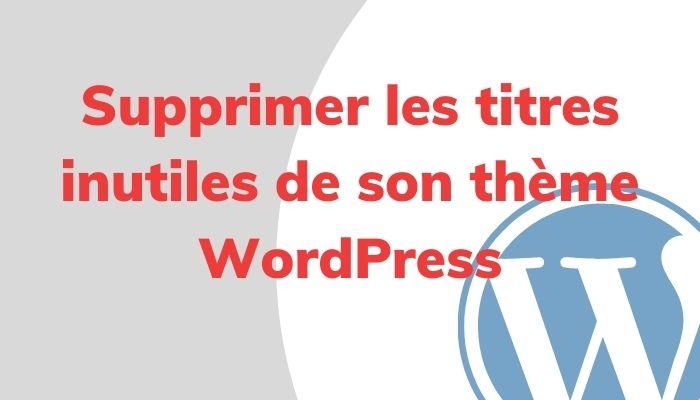 Supprimer Titres Theme WordPress